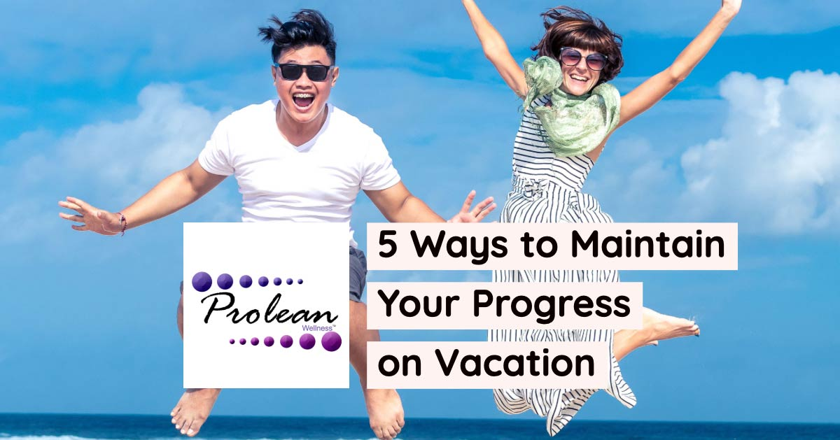 5 Ways to Maintain Your Progress on Vacation
