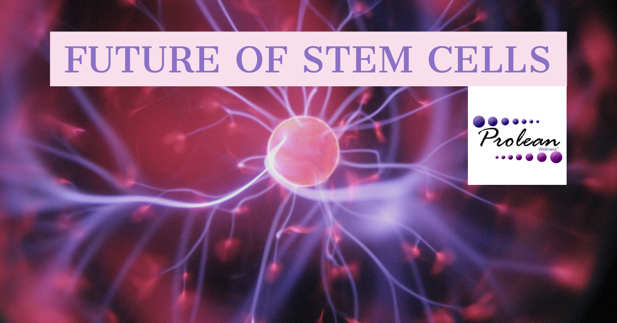 The Future of Stem Cells: 5 Uses You'll Likely See in Your Lifetime