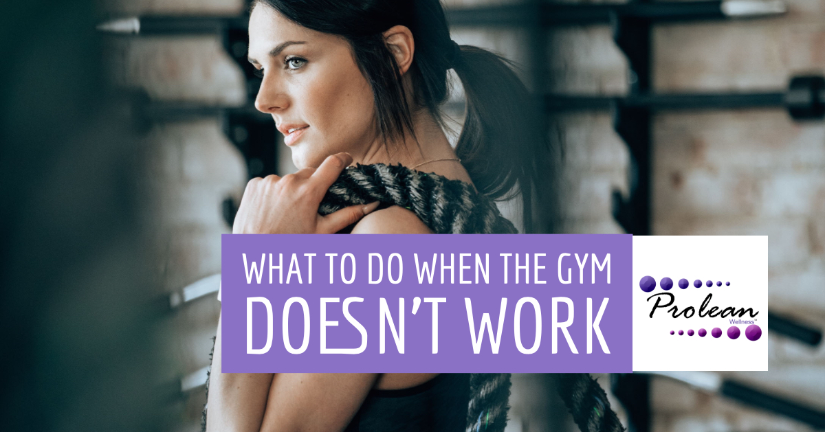 What to Do When the Gym Doesn't Work
