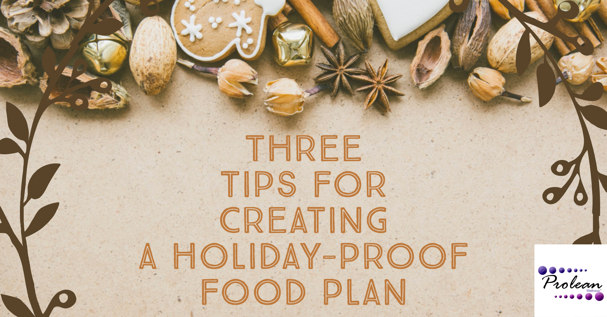 Three Tips for Creating a Holiday-Proof Food Plan