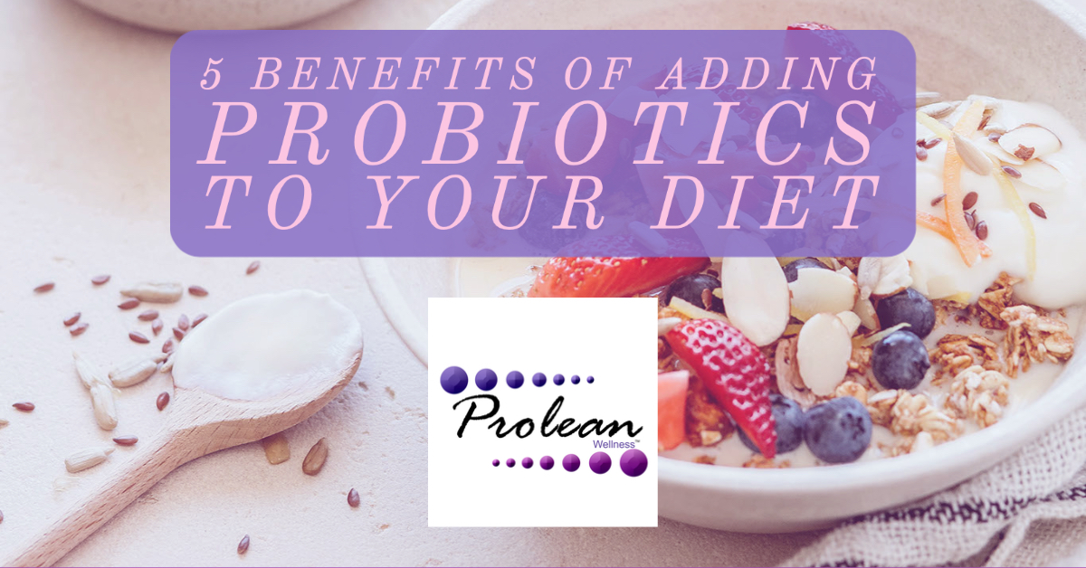 5 Benefits of Adding Probiotics to Your Diet-3