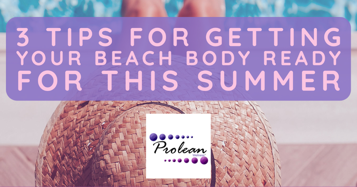 3 Tips for Getting Your Beach Body Ready for This Summer-3